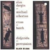 Alan Dargin, Cross and Hatch